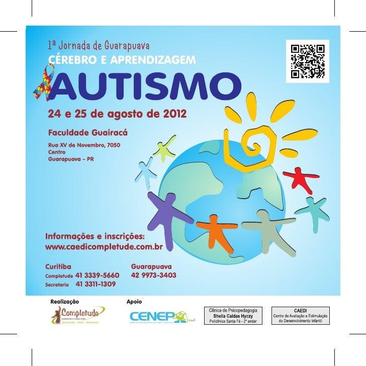Primeira Jornada Autismo Guarapuava - Cérebro e Aprendizagem. Dias 24 e 25 de agosto