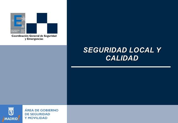 SEGURIDAD LOCAL Y CALIDAD