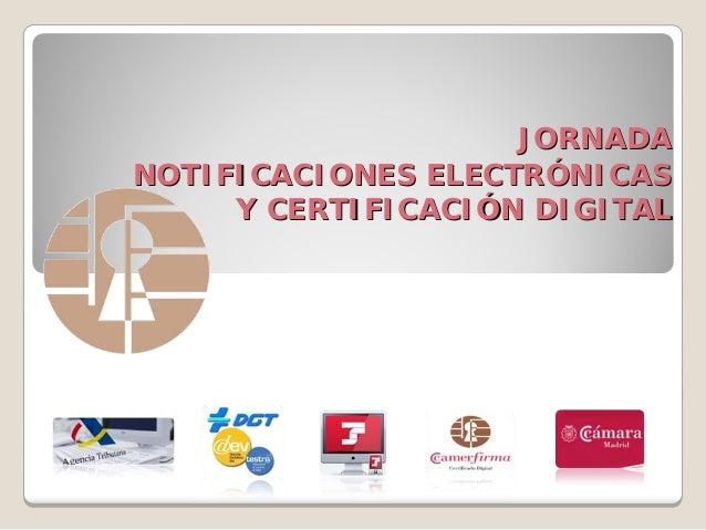 JORNADANOTIFICACIONES ELECTRÓNICAS     Y CERTIFICACIÓN DIGITAL