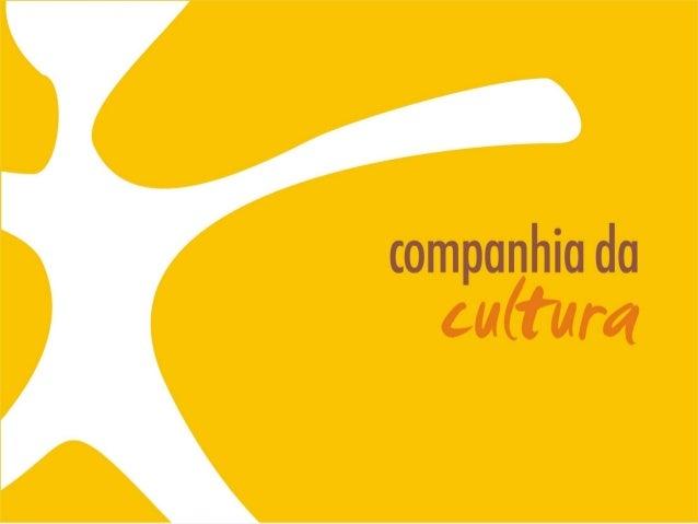 Apresentação: Daniele Torres Museóloga, com 20 anos de atuação profissional em projetos culturais com leis de incentivo, c...