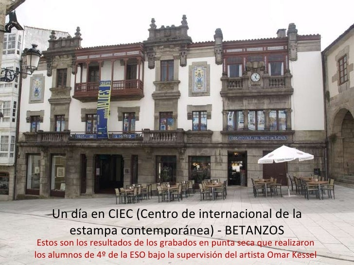 Un día en CIEC (Centro de internacional de la       estampa contemporánea) - BETANZOS Estos son los resultados de los grab...