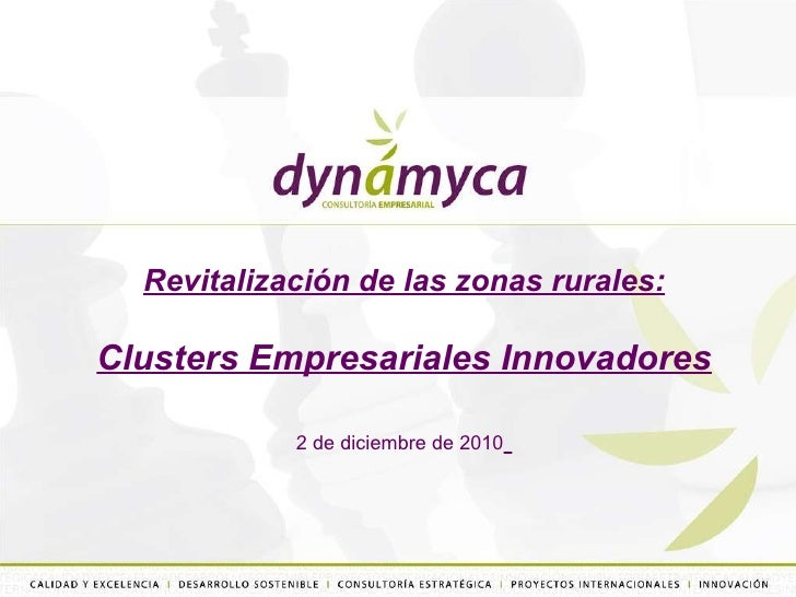 Revitalización de las zonas rurales: Clusters Empresariales Innovadores 2 de diciembre de 2010