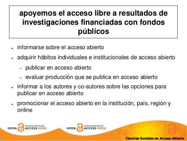 apoyemos el acceso libre a resultados de  investigaciones financiadas con fondos  Ciencias Sociales en Acceso Abierto  púb...
