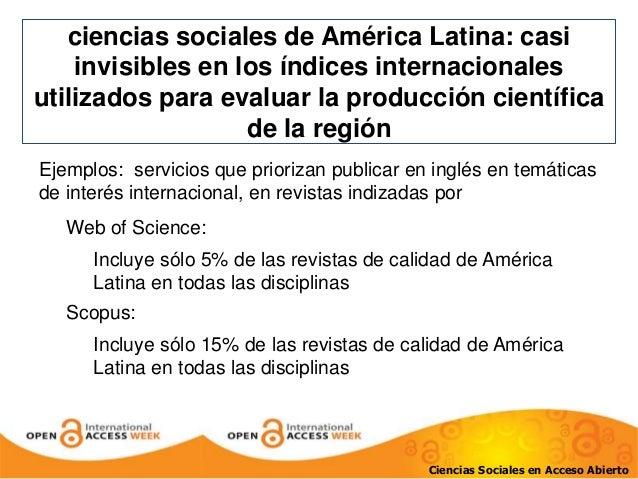 ciencias sociales de América Latina: casi  invisibles en los índices internacionales  utilizados para evaluar la producció...