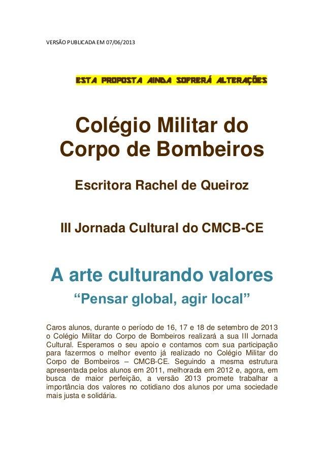 VERSÃO PUBLICADA EM 07/06/2013ESTA PROPOSTA AINDA SOFRERÁ ALTERAÇÕESColégio Militar doCorpo de BombeirosEscritora Rachel d...