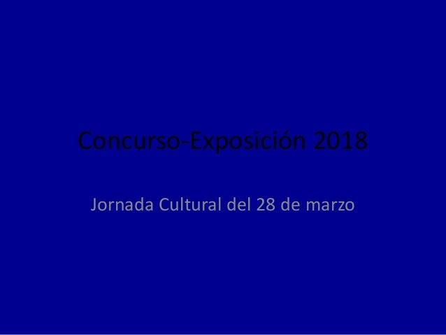 Concurso-Exposici�n 2018 Jornada Cultural del 28 de marzo