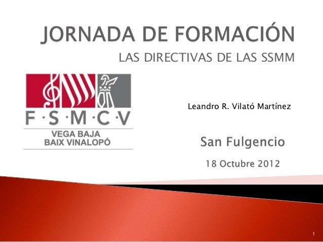 LAS DIRECTIVAS DE LAS SSMM          Leandro R. Vilató Martínez                                       1