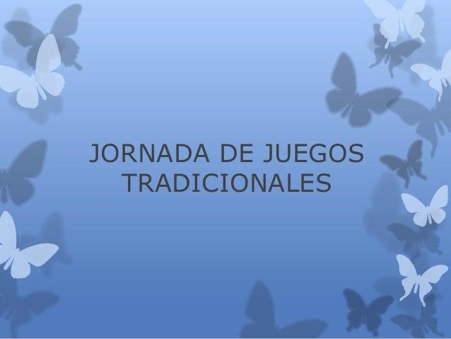JORNADA DE JUEGOS TRADICIONALES