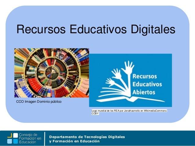 Departamento de Tecnologías Digitales y Formación en Educación Recursos Educativos Digitales CCO Imagen Dominio público Lo...