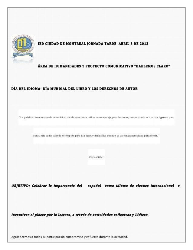 """IED CIUDAD DE MONTREAL JORNADA TARDE ABRIL 3 DE 2013 ÁREA DE HUMANIDADES Y PROYECTO COMUNICATIVO """"HABLEMOS CLARO"""" DÍA DEL ..."""