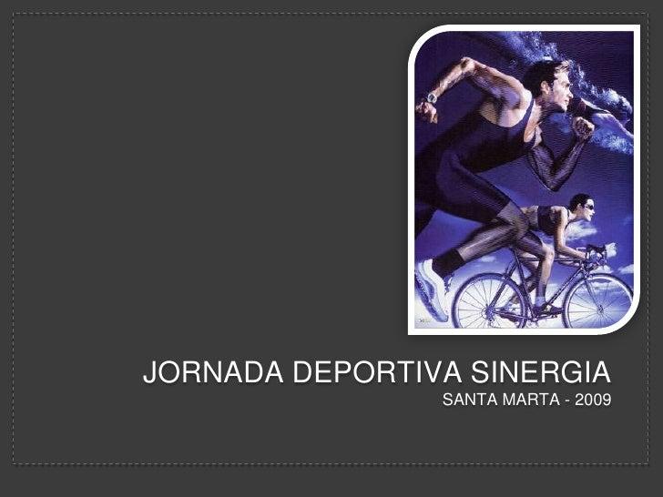 Jornada deportiva sinergiasanta marta - 2009<br />