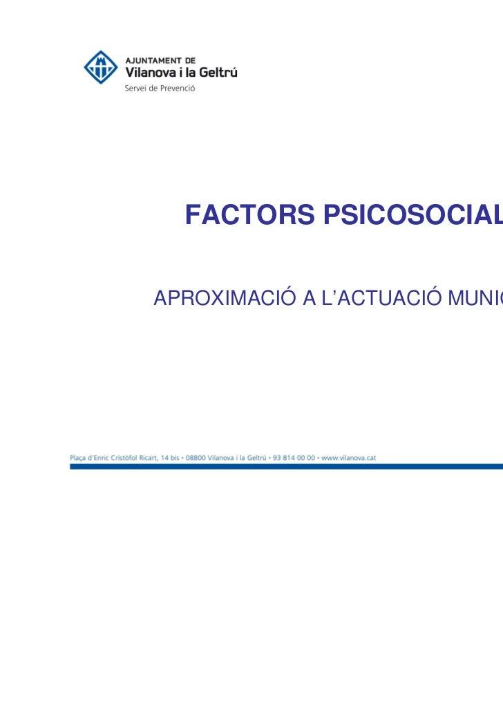 FACTORS PSICOSOCIALSAPROXIMACIÓ A L'ACTUACIÓ MUNICIPAL