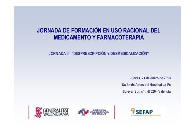 """JORNADA DE FORMACIÓN EN USO RACIONAL DEL     MEDICAMENTO Y FARMACOTERAPIA   JORNADA III: """"DESPRESCRIPCIÓN Y DESMEDICALIZAC..."""