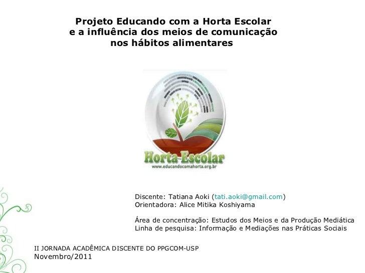 Projeto Educando com a Horta Escolar         e a influência dos meios de comunicação                  nos hábitos alimenta...