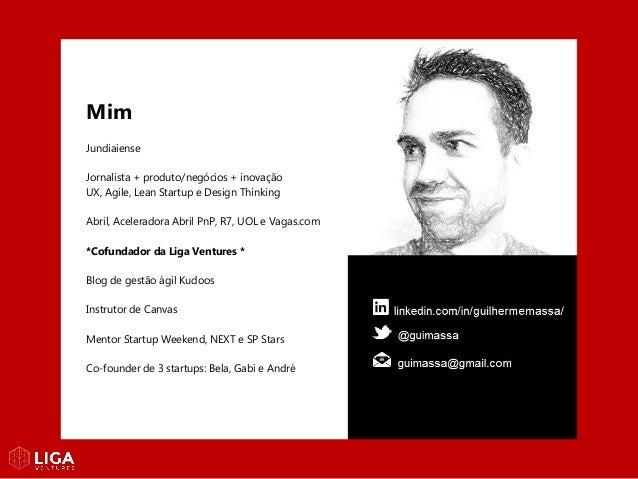 Mim Jundiaiense Jornalista + produto/negócios + inovação UX, Agile, Lean Startup e Design Thinking Abril, Aceleradora Abri...