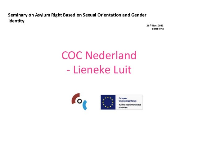 Seminary on Asylum Right Based on Sexual Orientation and Gender  Identity 26 th Nov. 2013 Barcelona  COC Nederland ‐ Liene...