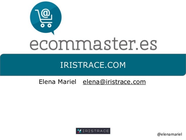 IRISTRACE.COMElena Mariel elena@iristrace.com@elenamariel