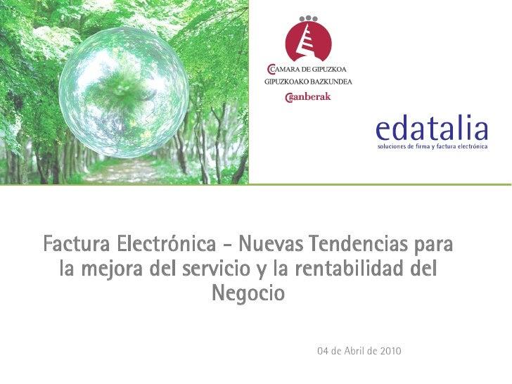 Factura Electrónica - Nuevas Tendencias para   la mejora del servicio y la rentabilidad del                    Negocio    ...