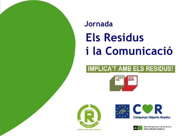 Jornada  Els Residus  i la Comunicació