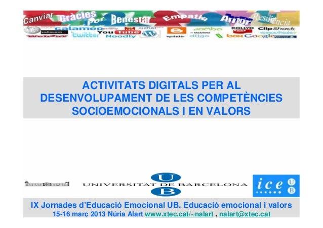 ACTIVITATS DIGITALS PER AL  DESENVOLUPAMENT DE LES COMPETÈNCIES      SOCIOEMOCIONALS I EN VALORSIX Jornades d'Educació Emo...