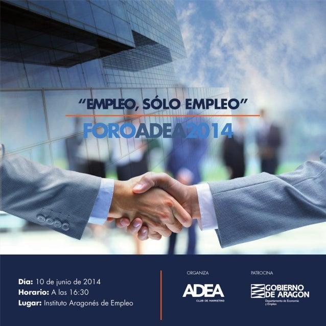 """FOROADEA2014 Jornada """"Empleo, sólo empleo"""" El importante desajuste producido en el mercado laboral entre la oferta y la de..."""