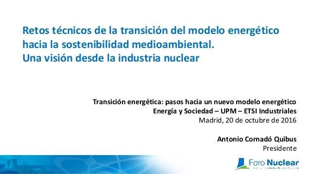 Retos técnicos de la transición del modelo energético hacia la sostenibilidad medioambiental. Una visión desde la industri...