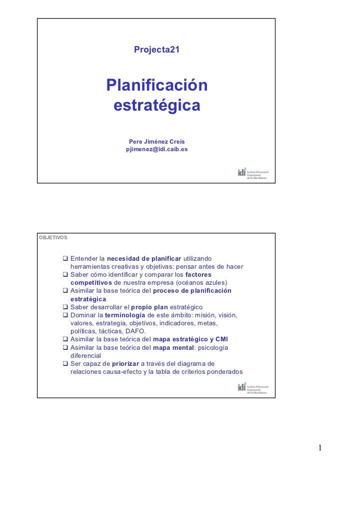 Projecta21                       Planificación                        estratégica                               Pere Jimén...