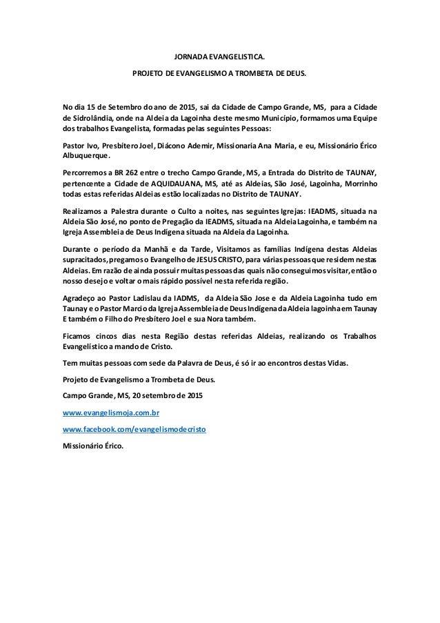 JORNADA EVANGELISTICA. PROJETO DE EVANGELISMO A TROMBETA DE DEUS. No dia 15 de Setembro do ano de 2015, sai da Cidade de C...