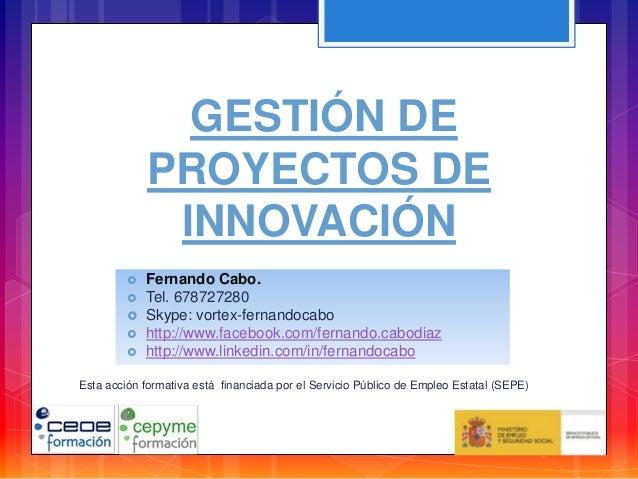 Gestion de proyectos de innovacion jornada i de 3 - Gestion integral de proyectos ...