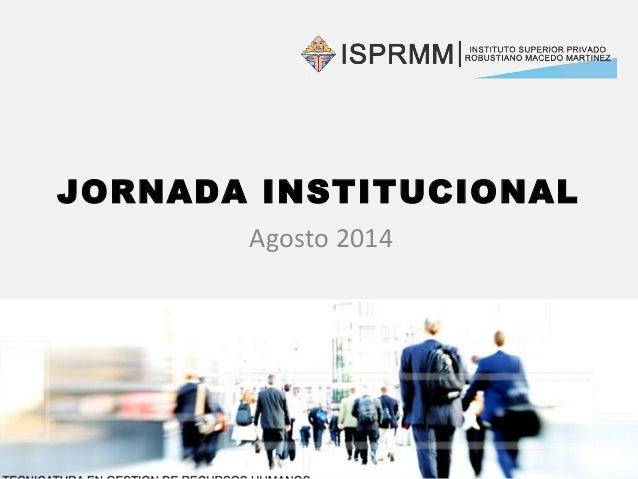 JORNADA INSTITUCIONAL  Agosto 2014