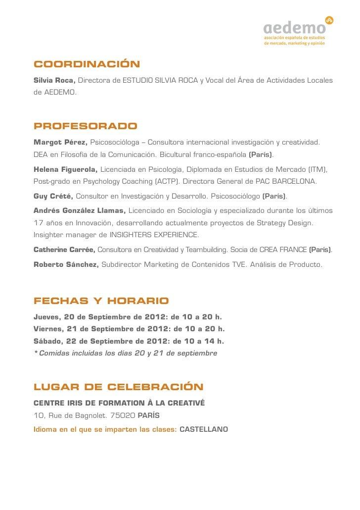 COORDINACIÓNSilvia Roca, Directora de ESTUDIO SILVIA ROCA y Vocal del Área de Actividades Localesde AEDEMO.PROFESORADOMarg...