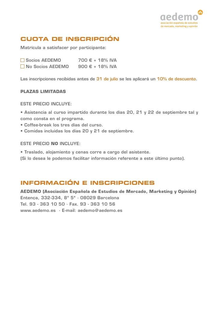 CUOTA DE INSCRIPCIÓNMatrícula a satisfacer por participante:  Socios AEDEMO            700 € + 18% IVA  No Socios AEDEMO  ...