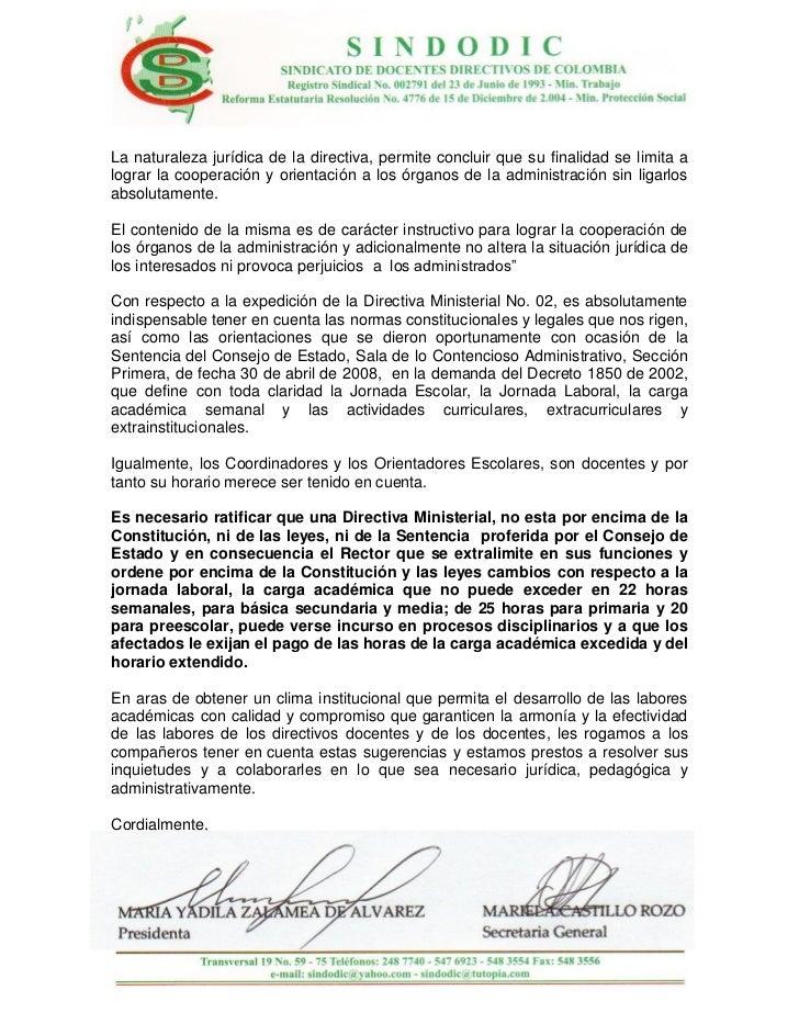 La naturaleza jurídica de la directiva, permite concluir que su finalidad se limita alograr la cooperación y orientación a...
