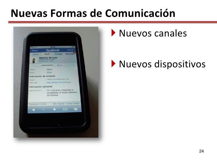 Nuevas Formas de Comunicación                   Nuevos canales                    Nuevos dispositivos                   ...