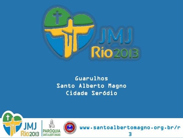 GuarulhosSanto Alberto Magno  Cidade Seródio      www.santoalbertomagno.org.br/r                    3