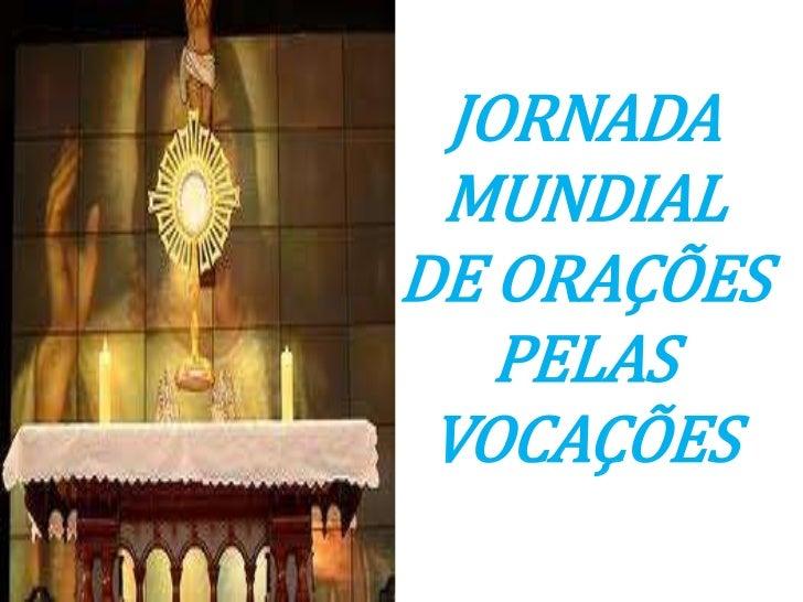 JORNADA MUNDIALDE ORAÇÕES   PELAS VOCAÇÕES