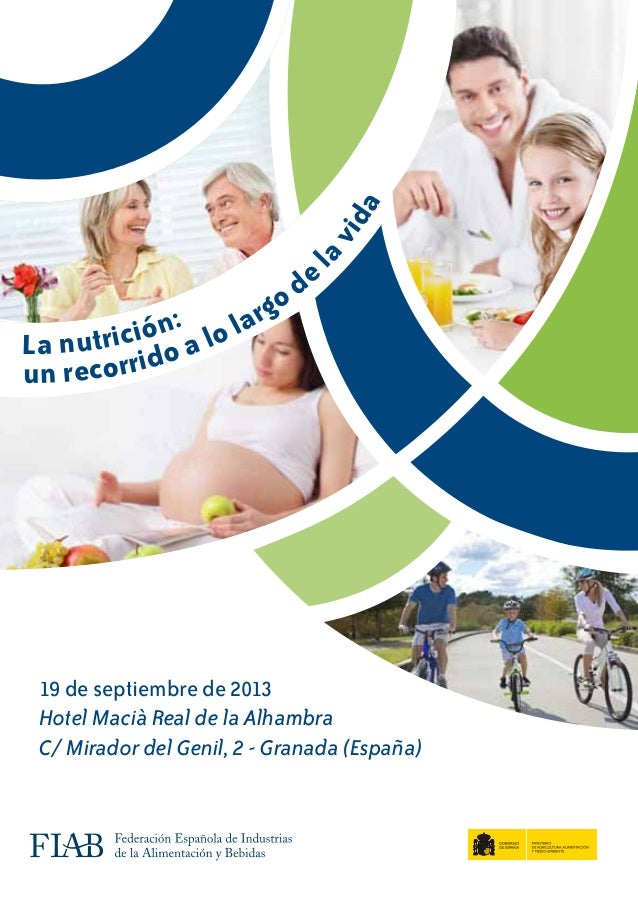La nutrición: un recorrido a lo largo de lavida 19 de septiembre de 2013 Hotel Macià Real de la Alhambra C/ Mirador del Ge...