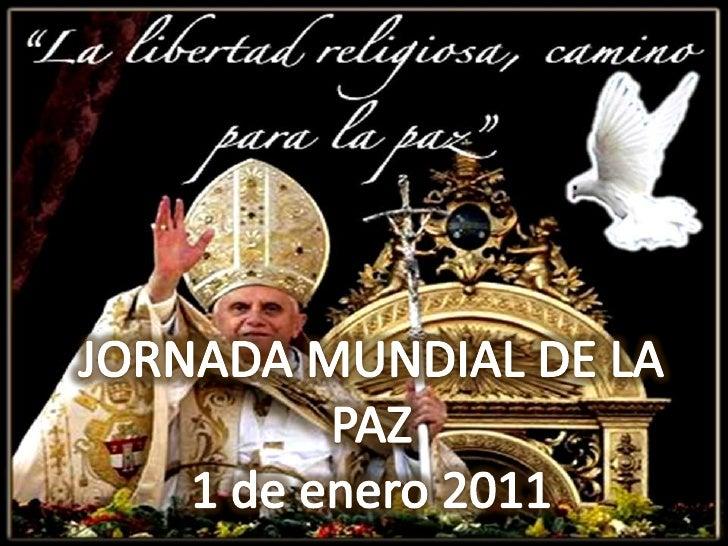 JORNADA MUNDIAL DE LA PAZ1 de enero 2011<br />