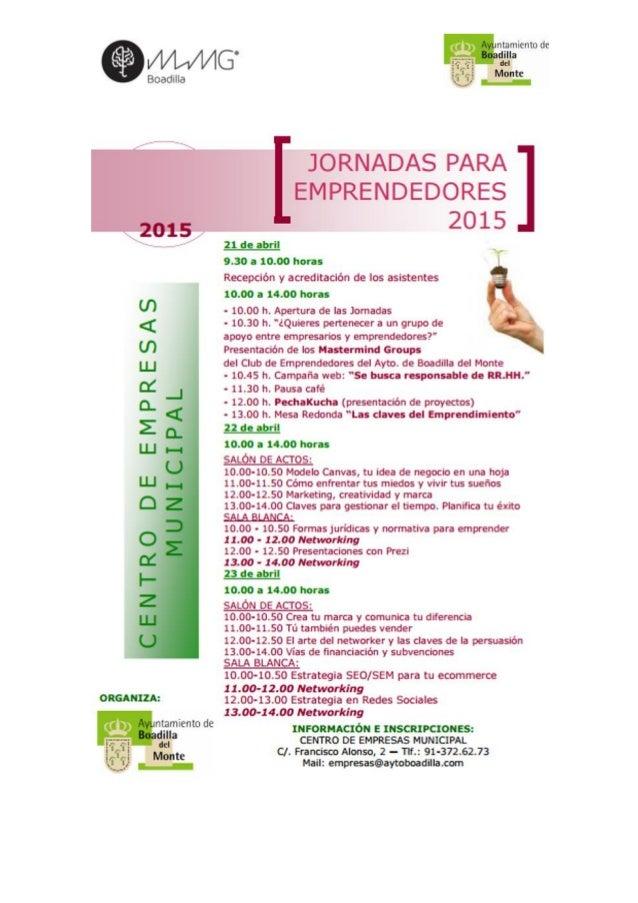 Jornadas para emprendedores, 21-23 de Abril Organizadas por los Mastermind Groups de Boadilla y el Ayuntamiento de Boadill...