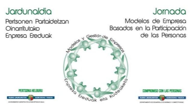 Modelos de Empresa basados en la Participación de las Personas: Actualidad, Posibilidades y Beneficios 28/03/14 Miramón – ...