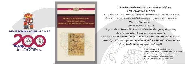 La Presidenta de la Diputación de Guadalajara, ANA GUARINOS LÓPEZ se complace en invitarle a la Jornada Conmemorativa del ...