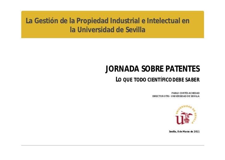 La Gestión de la Propiedad Industrial e Intelectual en              la Universidad de Sevilla                          JOR...