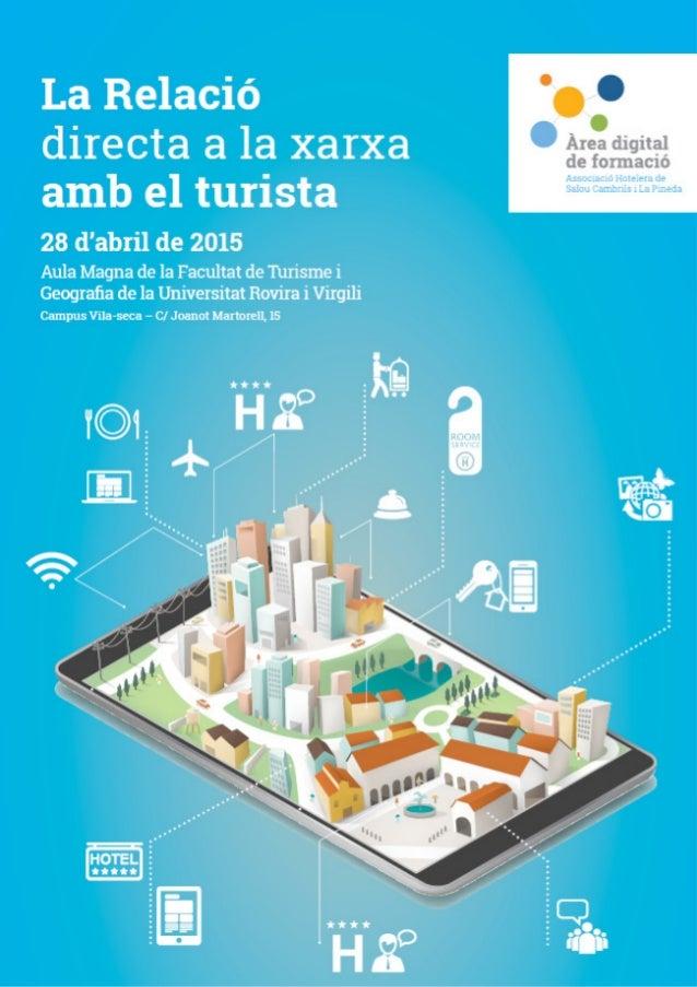 La Relació directa a la xarxa  amb el turista  28 d'abril de 2015  Aula Magna de la Facultat de Turisme i Geografia de la U...