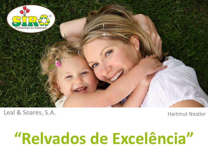 "Leal & Soares, S.A.       Hartmut Nestler      ""Relvados de Excelência"" 02-03-2012               1"