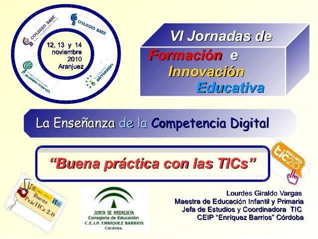 12, 13 y 1412, 13 y 14 noviembrenoviembre 20102010 AranjuezAranjuez La EnseñanzaLa Enseñanza de lade la Competencia Digita...