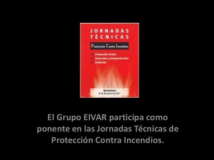 El Grupo EIVAR participa como ponente en las Jornadas Técnicas de Protección Contra Incendios.<br />