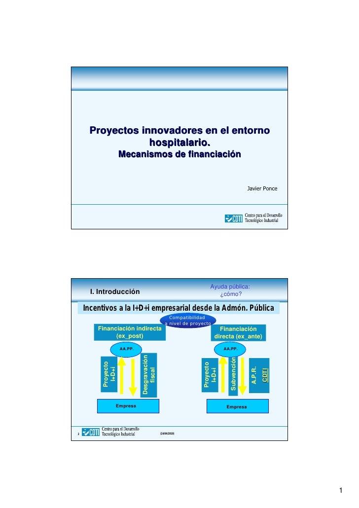 Proyectos innovadores en el entorno                 hospitalario.                     Mecanismos de financiación          ...