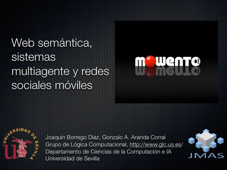 Web semántica, sistemas multiagente y redes sociales móviles          Joaquín Borrego Díaz, Gonzalo A. Aranda Corral      ...
