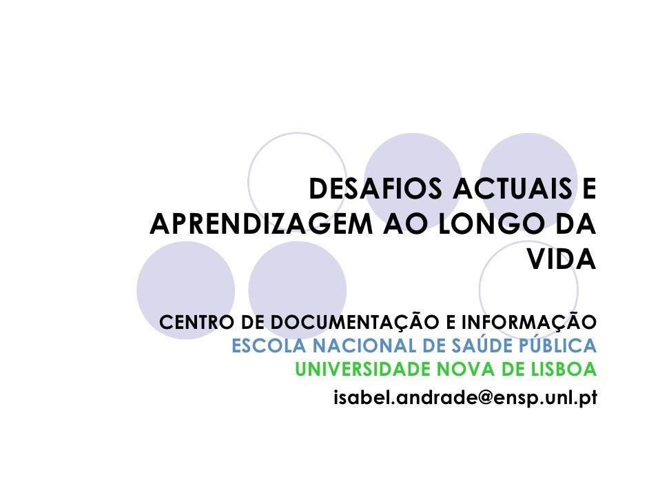 DESAFIOS ACTUAIS E APRENDIZAGEM AO LONGO DA                       VIDA  CENTRO DE DOCUMENTAÇÃO E INFORMAÇÃO       ESCOLA N...