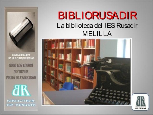 BIBLIORUSADIR  La biblioteca del IES Rusadir MELILLA
